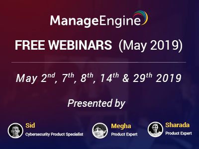 FREE WEBINARS | ManageEngine May 2019