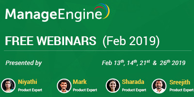 FREE WEBINARS | ManageEngine Feb 2019