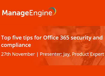 Top five tips for Office 365 security and compliance | ManageEngine