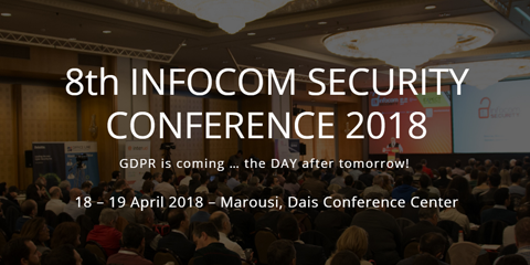 8th INFOCOM SECURITY CONFERENCE - ATHENS 2018