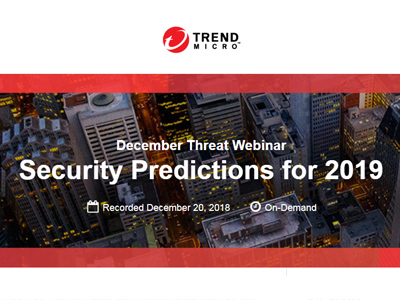 Threat Webinar Security Predictions for 2019 | Trend Micro