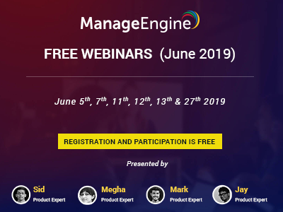 FREE WEBINARS | ManageEngine June 2019