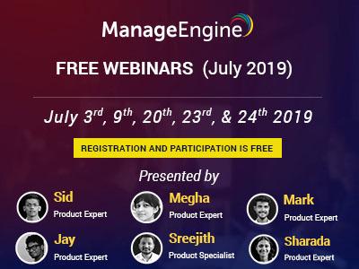 FREE WEBINARS | ManageEngine July 2019