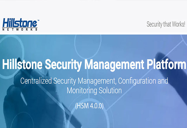 Announcing the Hillstone Security Management Platform (HSM) 4.0.0 | Hillstone