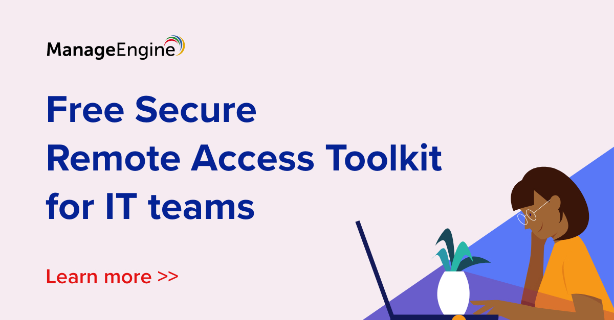 Secure Remote FREE Access Toolkit for IT teams | ManageEngine