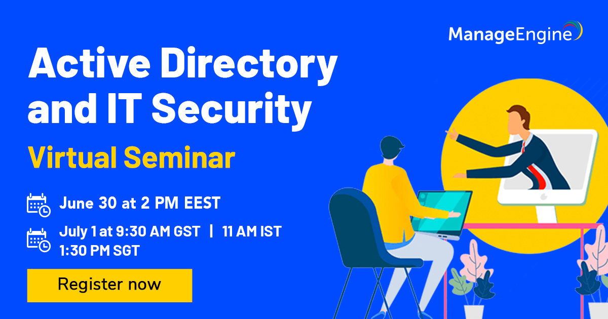 Active Directory & IT Security Virtual SEMINAR | ManageEngine