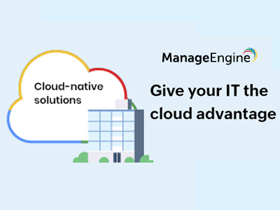 Give your IT the cloud advantage with ManageEngine