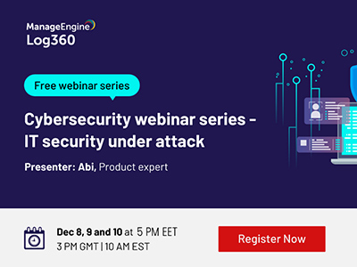 Cybersecurity webinar series - IT security under attack | ManageEngine