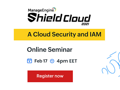 Shield Virtual 2021 Online Seminar | ManageEngine