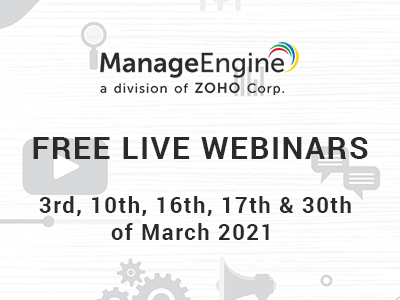 FREE WEBINARS | ManageEngine March 2021