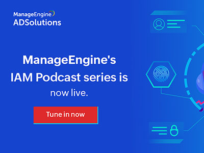 IAM podcast series | ManageEngine
