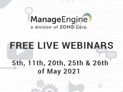 FREE WEBINARS | ManageEngine May 2021