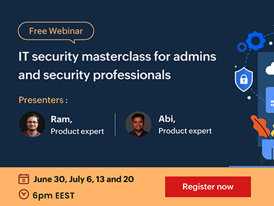 IT security masterclass for admins and security professionals | ManageEngine