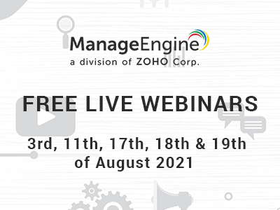 FREE WEBINARS | ManageEngine August 2021