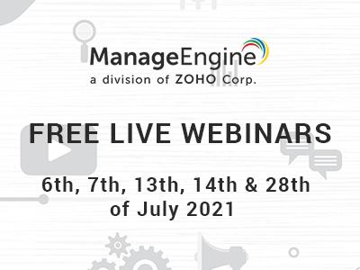 FREE WEBINARS | ManageEngine July 2021