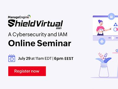 Shield Virtual 2021 Online Seminar | ManageEngine