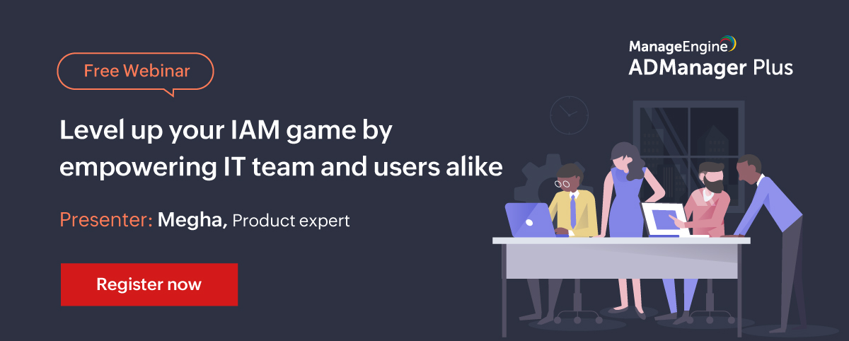 Level-up-your-IAM-game-by-empowering-IT-teams-and-users-alike-19-Oct-banner-2021